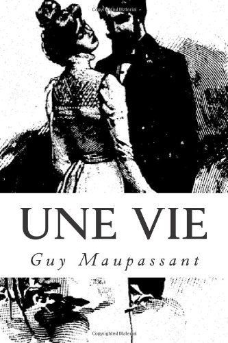 9781492302186: Une vie (French Edition)