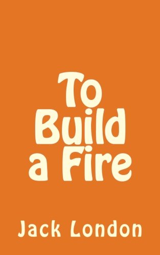 9781492302902: To Build a Fire