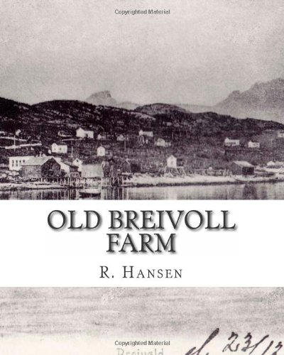 9781492303947: Old Breivoll Farm: A Unique History and Collection of Documents from Breivoll, Ibestad. (Old Breivoll Farm - An historical account 1567- 1945.)
