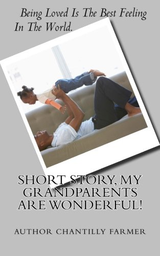 9781492304098: Short Story, My GrandParents Are Wonderful!