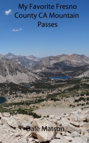 9781492304388: My Favorite Fresno County CA Mountain Passes