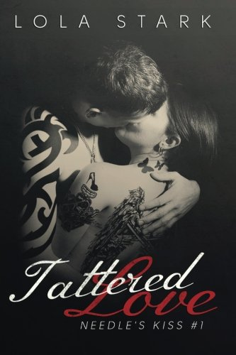 9781492306504: Tattered Love: 1 (Needle's Kiss)
