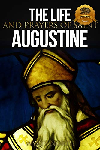 9781492306665: The Life and Prayers of Saint Augustine