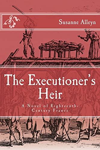 9781492306795: The Executioner's Heir: A Novel of Eighteenth-Century France