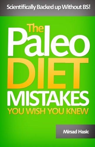 9781492307235: Paleo Diet Mistakes You Wish You Knew