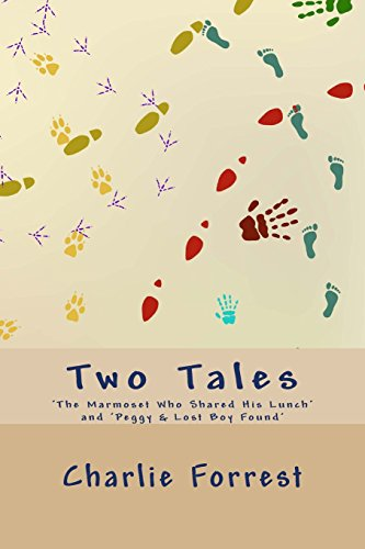 9781492308690: Two Tales: 'The Marmoset Who Shared His Lunch' and 'Peggy & Lost Boy Found'