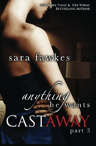 9781492312079: Anything He Wants: Castaway 3: Anything He Wants 8 (Volume 3)