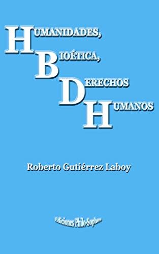Humanidades, Bioetica, Derechos Humanos (Paperback): Roberto Gutierrez Laboy