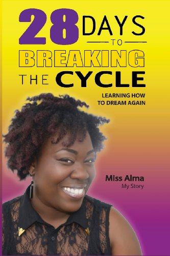 9781492313083: 28 Days to Breaking the Cycle: Learning How To Dream Again