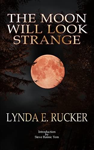 9781492314646: The Moon Will Look Strange