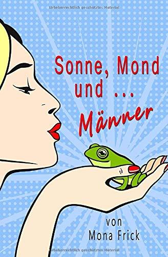 9781492315483: Sonne, Mond und Männer (German Edition)