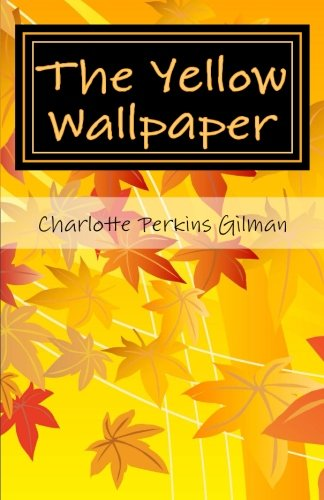 9781492315506: The Yellow Wallpaper