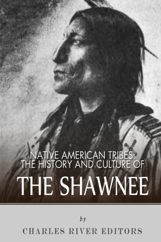 9781492315841: Native American Tribes: The History and Culture of the Shawnee