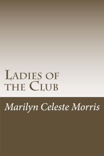 "Ladies of the Club: Formerly Titled ""The Women of Camp Sobino"": Morris, Ms Marilyn ..."