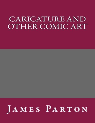 9781492318170: Caricature and Other Comic Art