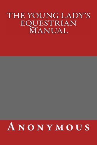 9781492318224: The Young Lady's Equestrian Manual