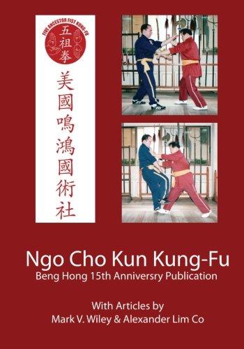 Ngo Cho Kun Kung-Fu: Beng Hong 15 Year Anniversary Publication: Wiley, Mark V.