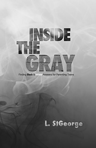 9781492321378: Inside the Gray: Finding Black & White Answers for Parenting Teens