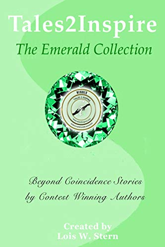 Tales2Inspire ~ The Emerald Collection: Beyond Coincidence: Stern, Lois W.;