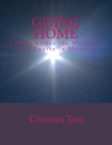 9781492324591: Going Home: A walk within the Workbook of A Course in Miracles