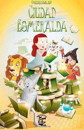 9781492325079: Cuentos de Ciudad Esmeralda: Volume 1 (Mensajeros de Oz)