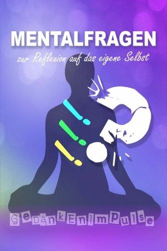 9781492325321: Mentalfragen: Mehr als 100 Fragen zum Nachdenken und Philosophieren