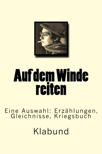 9781492325574: Auf dem Winde reiten: Eine Auswahl: Erzaehlungen, Gleichnisse, Kriegsbuch (German Edition)