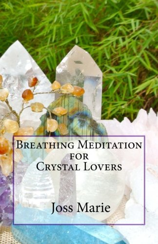 9781492327011: Breathing Meditation for Crystal Lovers