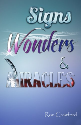 9781492327943: Signs, Wonders and Miracles