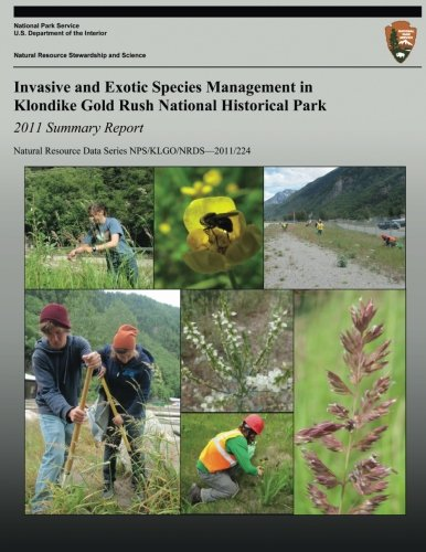 9781492328346: Invasive and Exotic Species Management in Klondike Gold Rush National Historical Park: 2011 Summary Report (Natural Resource Data Series NPS/KLGO/NRDS-2011/224)