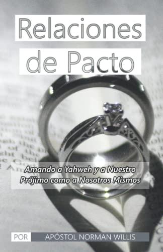 Relaciones de Pacto (Spanish Edition): Norman B. Willis