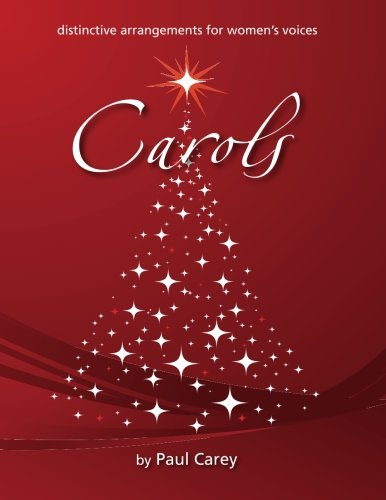 Carols: Distinctive arrangements for women's voices: Carey, Paul