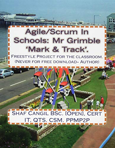 9781492329466: Agile/Scrum In Schools: Mr Grimble 'Mark & Track'.: Freestyle Project for the classroom.: Volume 1