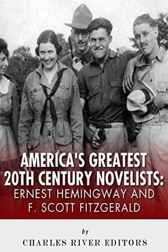 9781492331124: Ernest Hemingway & F. Scott Fitzgerald: America's Greatest 20th Century Novelist