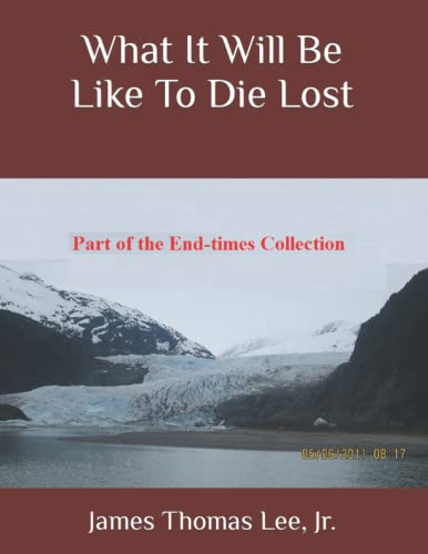 9781492332114: What It Will Be Like To Die Lost