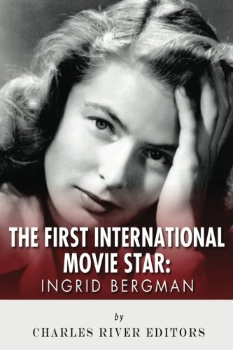 9781492333951: Ingrid Bergman: The First International Movie Star