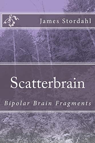 9781492336525: ScatterBrain: Bipolar Brain Fragments