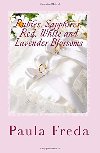 Rubies, Sapphires, Red, White and Lavender Blossoms: Freda, Paula