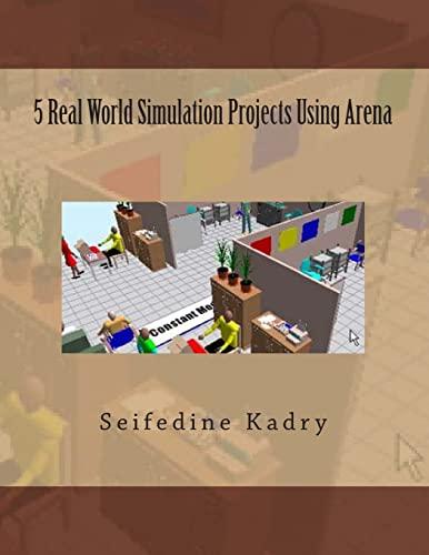 5 Real World Simulation Projects Using Arena: Kadry, Seifedine