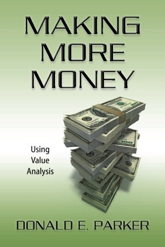 9781492338734: Making More Money: Using Value Analysis