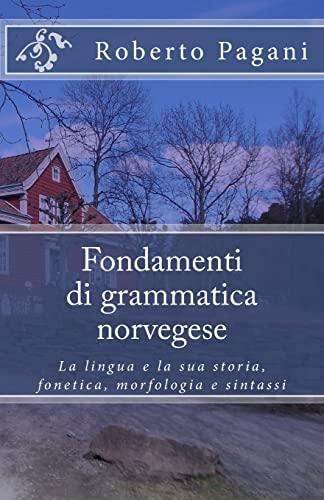 Fondamenti Di Grammatica Norvegese : La Lingua: Pagani, Roberto