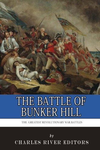 9781492339298: The Greatest Revolutionary War Battles: The Battle of Bunker Hill