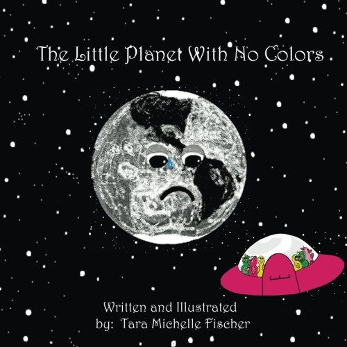 9781492341338: The Little Planet With No Colors