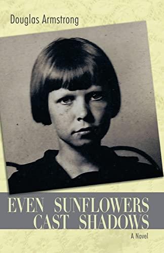 9781492341383: Even Sunflowers Cast Shadows