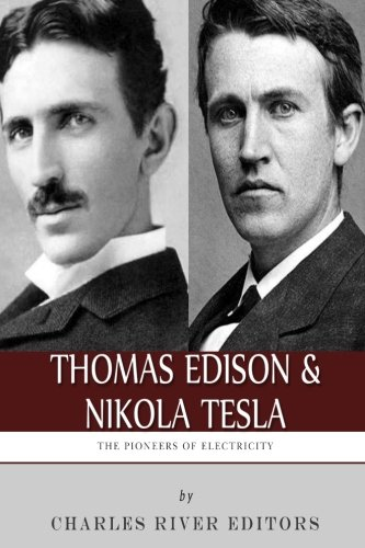 9781492342199: Thomas Edison and Nikola Tesla: The Pioneers of Electricity
