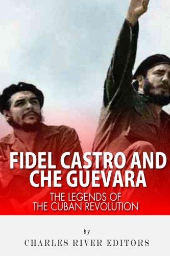 9781492342465: Fidel Castro and Che Guevara: The Legends of the Cuban Revolution