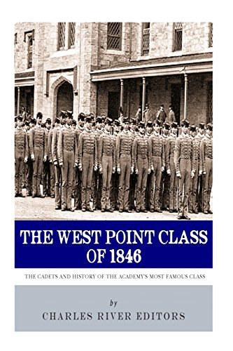 9781492343059: The West Point Class of 1846: The Cadets and History of the Academy's Most Famous Class