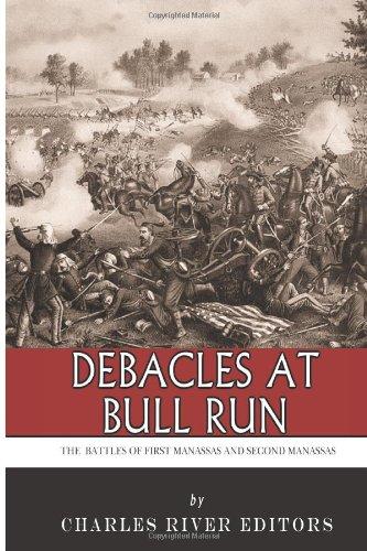 9781492343387: Debacles at Bull Run: The Battles of First Manassas and Second Manassas