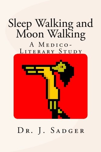 9781492344155: Sleep Walking and Moon Walking: A Medico-Literary Study