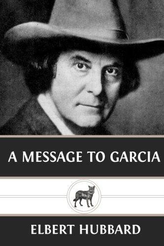 9781492344902: A Message to Garcia